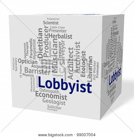 Lobbyist Job Means Employment Expert And Specialist