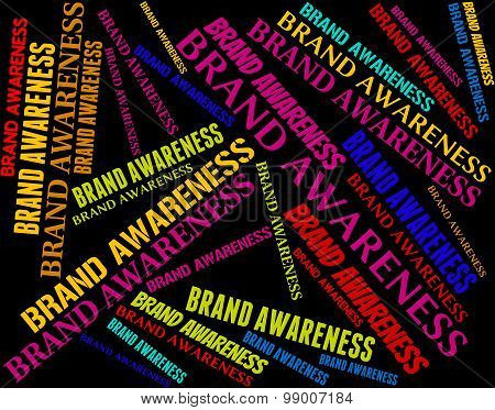 Brand Awareness Indicates Company Identity And Appreciate