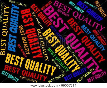 Best Quality Represents Optimal Unrivalled And Perfect