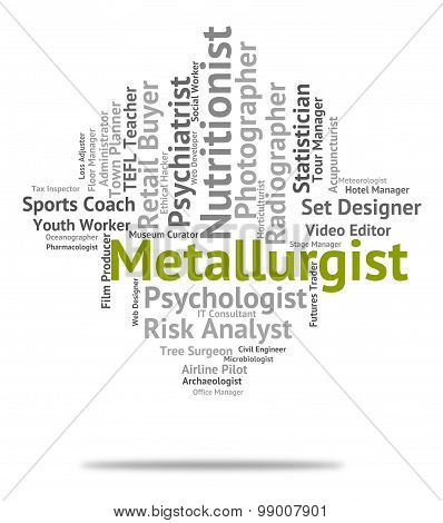 Metallurgist Job Indicates Words Hire And Jobs