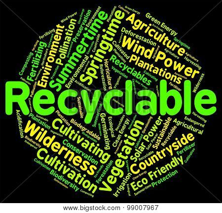 Recyclable Word Shows Eco Friendly And Recycle