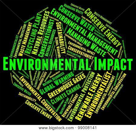 Environmental Impact Means Environmentally Consequence And Assessment