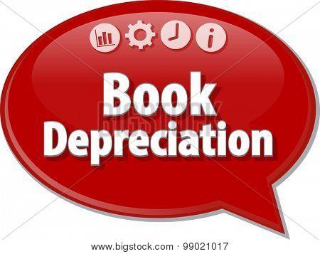 Speech bubble dialog illustration of business term saying Book Depreciation
