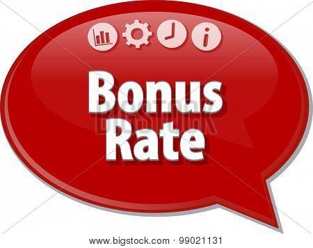 Speech bubble dialog illustration of business term saying Bonus Rate