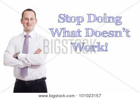 Stop Doing What Doesn't Work!