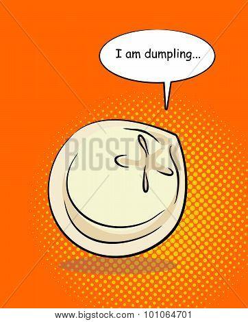 Dumpling Pop Art With Bablom And Text. I Am Dumpling. Food On An Abstract Background. Vector Illustr