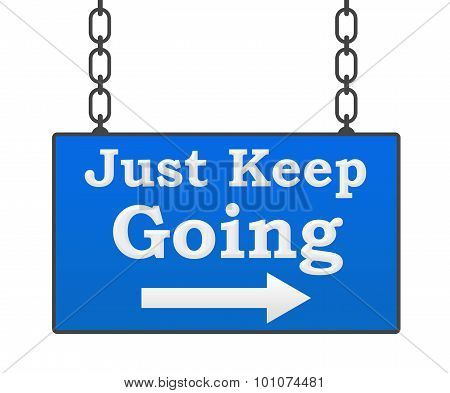 Just Keep Going Signboard