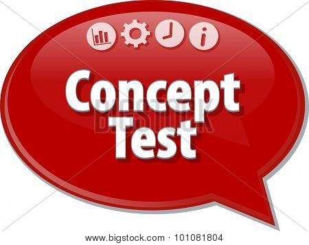 Speech bubble dialog illustration of business term saying Concept Test