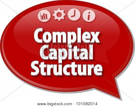 Speech bubble dialog illustration of business term saying Complex Capital Structure