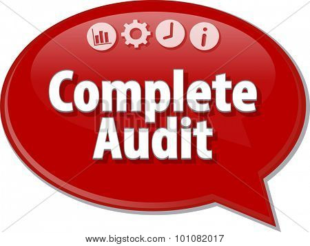 Speech bubble dialog illustration of business term saying Complete Audit