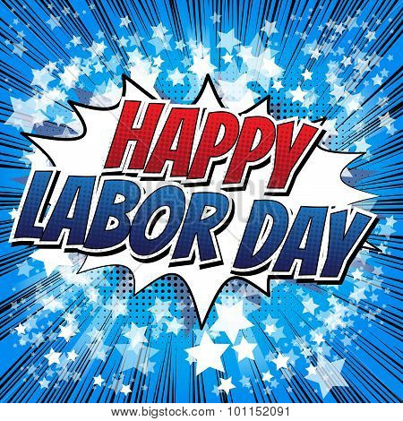 Happy Labor Day - Comic book style word.