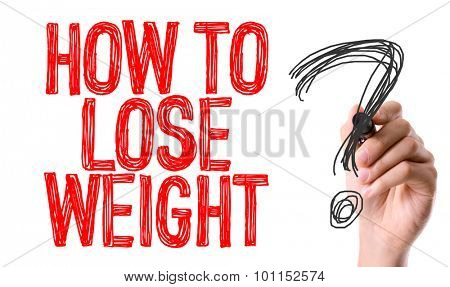Hand with marker writing the word How To Lose Weight?