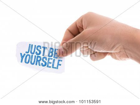 Piece of paper with the word Just be Yourself isolated on white background