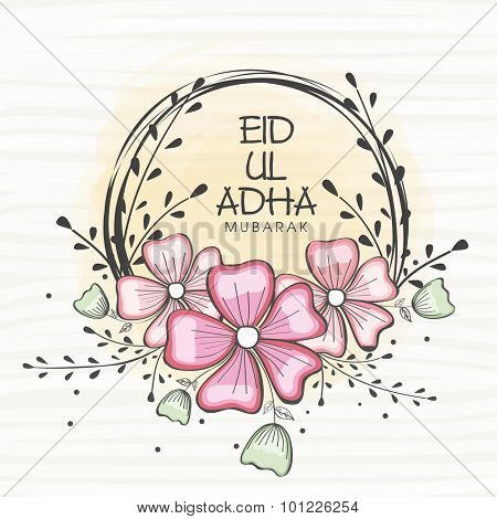 Colourful flowers decorated beautiful frame with text Eid-Ul-Adha Mubarak for Muslim Community, Festival of Sacrifice celebration.