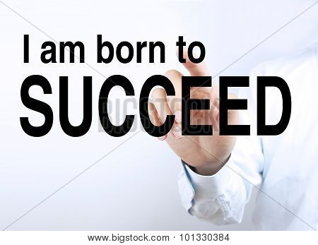 I Am Born To Succeed