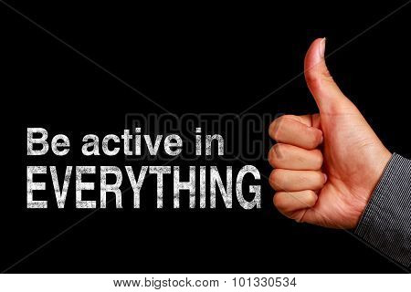 Be Active In Everything