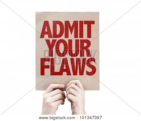 Admit Your Flaws cardboard isolated on white