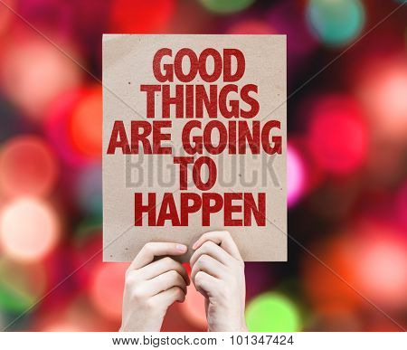 Good Things Are Going To Happen cardboard with bokeh background