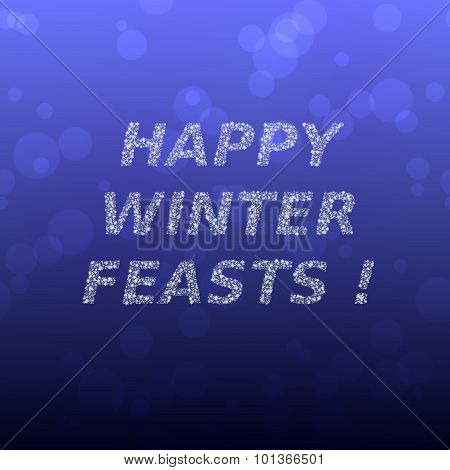 Happy winter feasts inscription composed of snowflakes