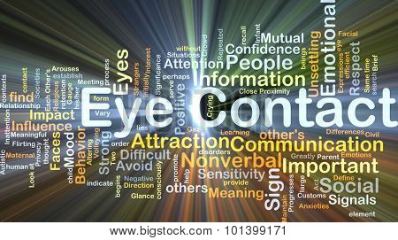 Background concept wordcloud illustration of eye contact glowing light