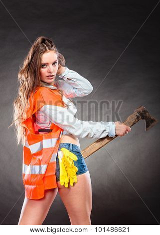 Sexy Strong Woman Feminist With Axe At Work.