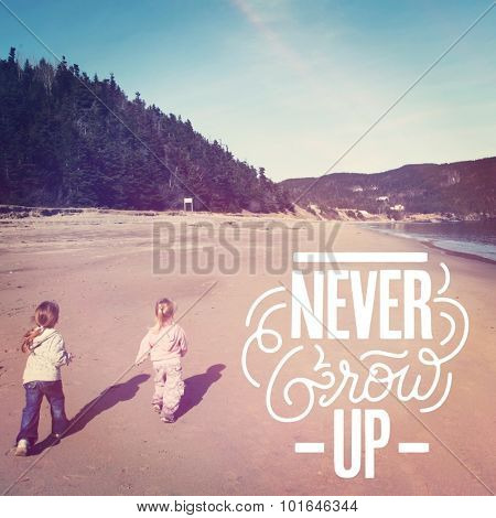 Inspirational Typographic Quote - Never grow up