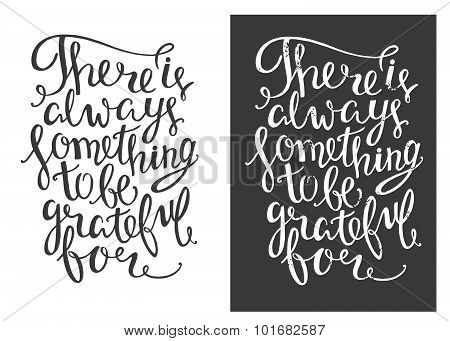 There Is Always Something To Be Grateful For Hand Drawn Letter Quote.