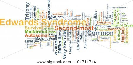 Background concept wordcloud illustration of Edwards syndrome