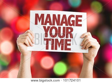 Manage Your Time placard with bokeh background