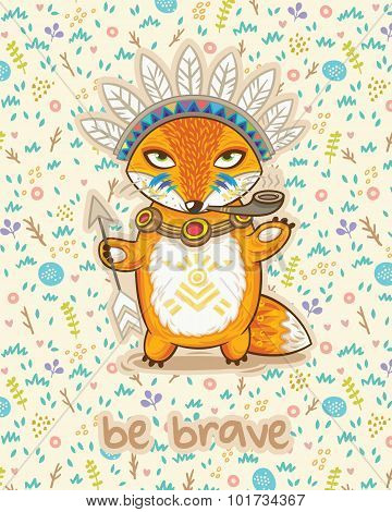 Be brave. Cute card with indian fox.