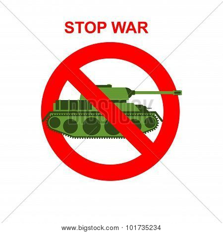Stop War. Red Forbidding Character. Battle Tank Crossed Out Red Stripe. Vector Sign Ban Tank.