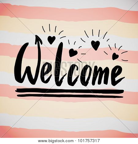 Welcome handwriting phrase. Creative calligraphic poster or postcard. Vector illustration.