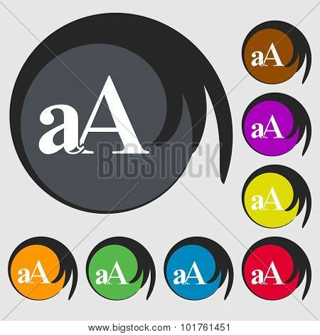 Enlarge Font, Aa Icon Sign. Symbols On Eight Colored Buttons. Vector