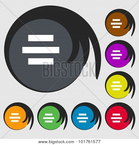 Center Alignment Icon Sign. Symbols On Eight Colored Buttons. Vector