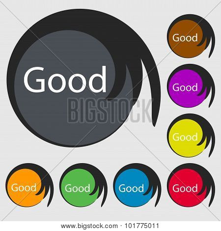 Good Sign Icon. Symbols On Eight Colored Buttons. Vector