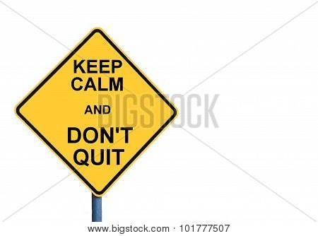 Yellow Roadsign With Keep Calm And Don't Quit Message