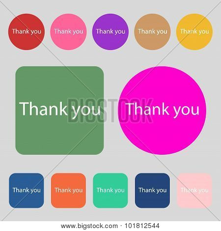 Thank You Sign Icon. Gratitude Symbol. 12 Colored Buttons. Flat Design. Vector