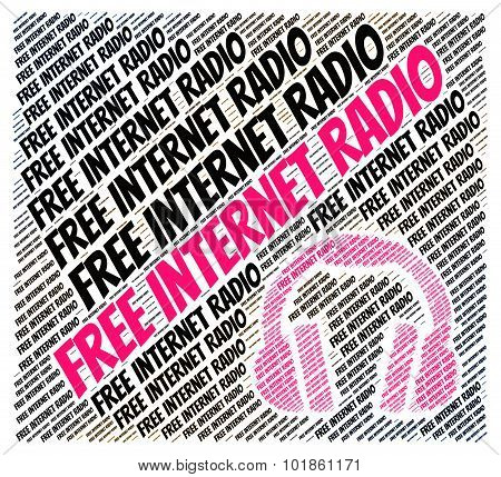 Free Internet Radio Indicates For Nothing And Web