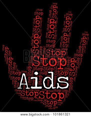 Stop Aids Shows Acquired Immunodeficiency Syndrome And Control