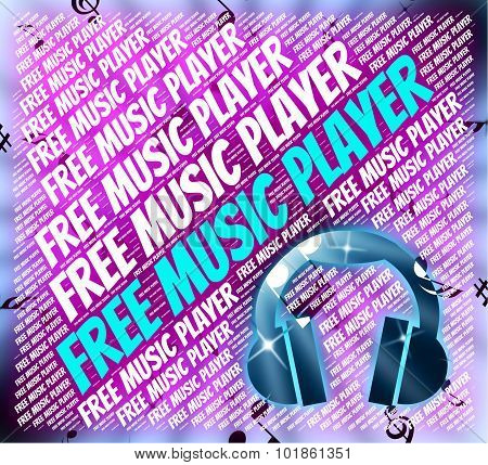 Free Music Player Means No Cost And Audio