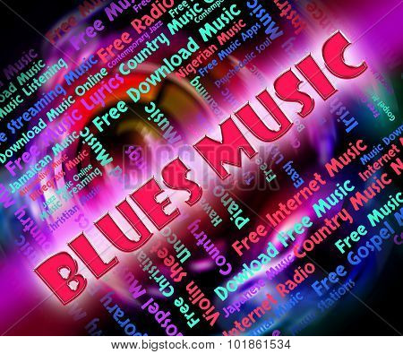 Blues Music Means Sound Track And Bluesy