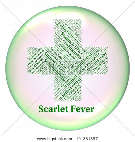 Scarlet Fever Means High Temperature And Ailments
