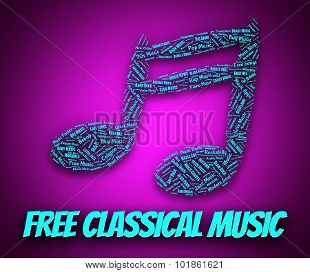 Free Classical Music Means No Charge And Gratis
