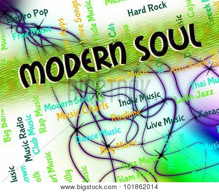 Soul Music Means Up To Date And Melody