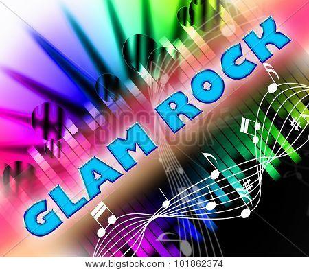 Glam Rock Indicates Sound Tracks And Harmonies