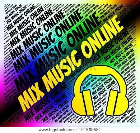 Mix Music Online Represents Sound Track And Amalgamate
