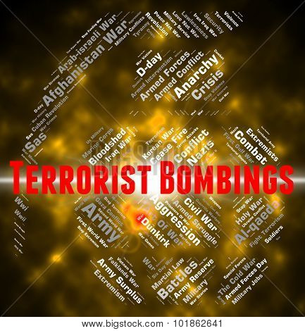 Terrorist Bombings Represents Urban Guerrilla And Arsonist