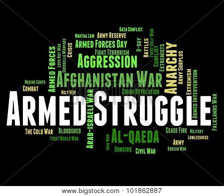 Armed Struggle Indicates Military Action And Arms