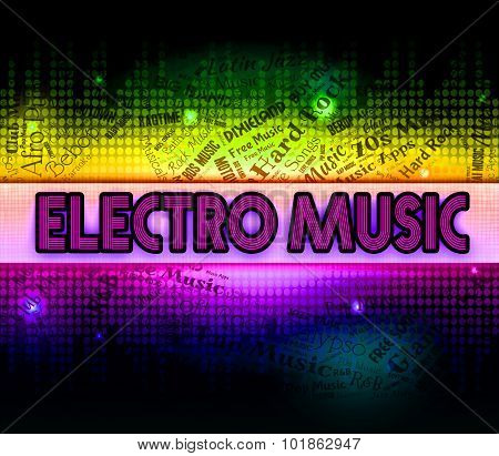 Electro Music Shows Sound Tracks And Audio