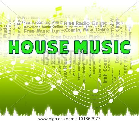 House Music Indicates Sound Track And Acoustic